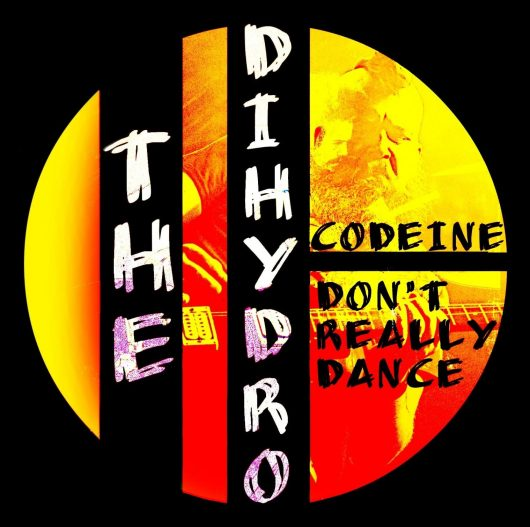 96142139 557267488263679 5815680929066123264 o 530x527 - Codeine / Don't Really Dance! by The Dihydro, REVIEW AND INTERVIEW