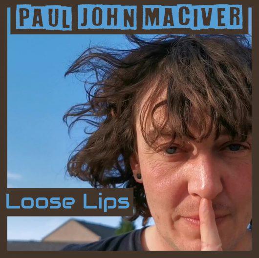Loose Lips artwork large 530x529 - Paul John Maciver - Interview
